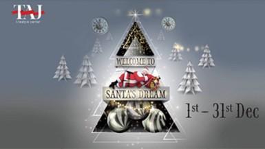 welcome to santa's dreamy christmas! @ taj lifestyle center